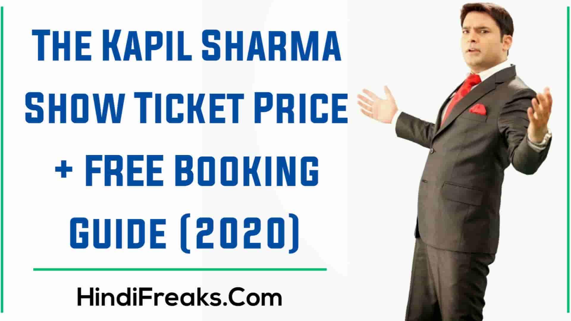 The Kapil Sharma Show Ticket Price